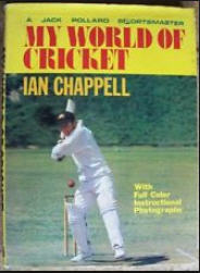 Ian Chappell - My World Of Cricket